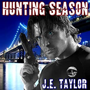 Hunting Season: Steve Williams, Book 3 | [J. E. Taylor]