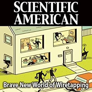 Brave New World of Wiretapping: Scientific American | [Whitfield Diffie, Susan Landau, Scientific American]