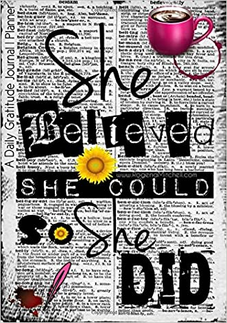 She Believed She Could So She Did - A Daily Gratitude Journal   Planner