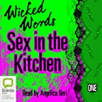 Wicked Words: Sex in the Kitchen: Book 1 | Kerri Sharp