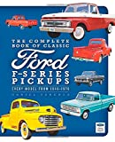 img - for The Complete Book of Classic Ford F-Series Pickups: Every Model from 1948-1976 (Complete Book Series) book / textbook / text book