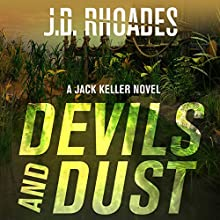 Devils and Dust: Jack Keller, Book 4 (       UNABRIDGED) by J. D. Rhoades Narrated by Christopher Kipiniak