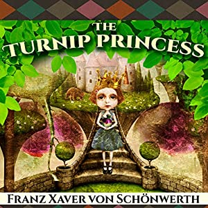 The Turnip Princess and Other Newly Discovered Fairy Tales Audiobook
