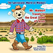 The Spectacular World of Waldorf: Mr. Waldorf Travels to the Great State of Texas | Beth Ann Stifflemire, Barbara Terry