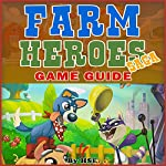 Farm Heroes Saga Game Guide |  Hiddenstuff Entertainment