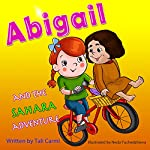 Abigail and the Sahara Adventure | Tali Carmi