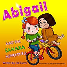 Abigail and the Sahara Adventure (       UNABRIDGED) by Tali Carmi Narrated by Amy Barron Smolinski