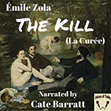 The Kill (La Curee) Audiobook by Émile Zola Narrated by Cate Barratt