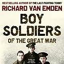 Boy Soldiers of the Great War Audiobook by Richard van Emden Narrated by John Telfer