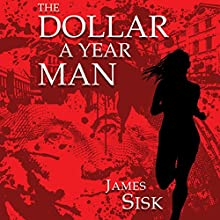 The Dollar a Year Man Audiobook by James Sisk Narrated by David S. Dear