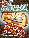 img - for Experience Building the RotaryMek-10X Rubber Band Machine Gun book / textbook / text book