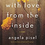 With Love from the Inside | Angela Pisel
