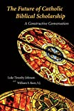 img - for Future of Catholic Biblical Scholarship: A Constructive Conversation book / textbook / text book