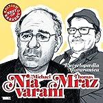 Michael Niavarani & Thomas Mraz: Encyclopaedia Niavaranica (Best of Kabarett Edition) | Michael Niavarani,Anna Sophie von Gayl,Thomas Mraz