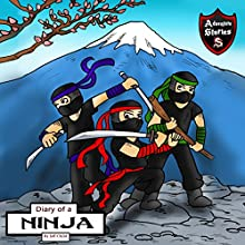 Diary of a Ninja: A Kick-Behind Ninja Team with Awesome Ninja Skills: Kids' Adventure Stories Audiobook by Jeff Child Narrated by John H. Fehskens