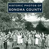 img - for Historic Photos of Sonoma County book / textbook / text book