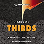 Thirds: A Leather and Lace Collection | J.B. Rogers