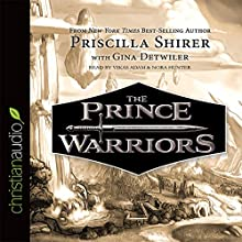 The Prince Warriors Audiobook by Priscilla Shirer, Gina Detwiler Narrated by Vikas Adam, Nora Hunter