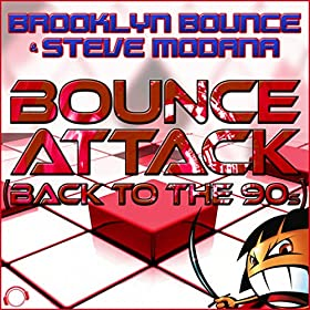 Brooklyn Bounce & Steve Modana-Bounce Attack (Back To The 90s)