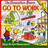 The Berenstain Bears Go to Work (0001957074) by Berenstain, Stan