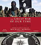 The Great War of Our Time: The CIA's Fight Against Terrorism--From al Qa'ida to ISIS