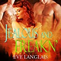 Jealous and Freakn' (       UNABRIDGED) by Eve Langlais Narrated by Tillie Hooper