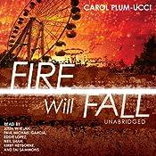 Fire Will Fall | [Carol Plum-Ucci]