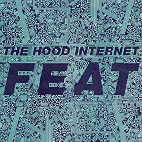 FEAT by the Hood Internet