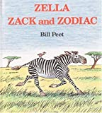 img - for By Bill Peet Zella, Zack and Zodiac (Ex-library) [Hardcover] book / textbook / text book