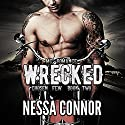 Wrecked: Chosen Few MC, Book 2 Audiobook by Nessa Connor Narrated by Andy E. Ross