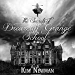The Secrets of the Drearcliff Grange School | Kim Newman