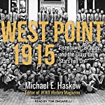 West Point 1915: Eisenhower, Bradley, and the Class the Stars Fell On | Michael E. Haskew