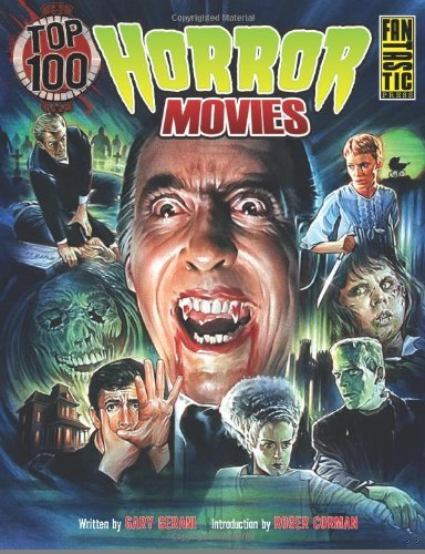 Top 100 Horror Movies [Paperback] [2010] (Author) Gary Gerani, Steve Chorney (Top 100 Horror Movies compare prices)