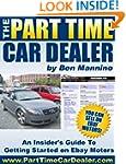 The Part Time Car Dealer : An Insider...