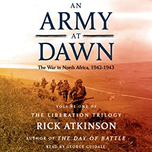 An Army at Dawn: The War in North Africa (1942-1943) Audiobook