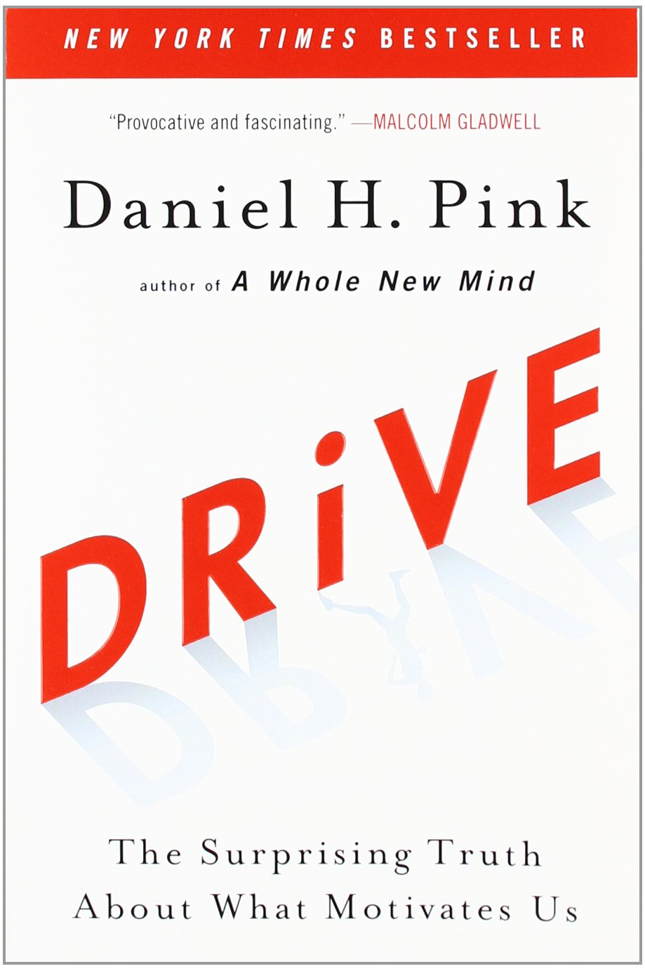 Drive - Surprising Truth about what Motivates Us - Daniel Pink