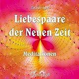 Liebespaare der Neuen Zeit - Meditationen