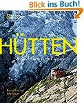 H�tten: Sehnsuchtsorte in den Alpen
