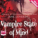 Vampire State of Mind (       UNABRIDGED) by Jane Lovering Narrated by Rachael Louise Miller