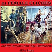 21 Female Clichés Audiobook by Andrey Davydov, Olga Skorbatyuk Narrated by David Hintz