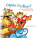 img - for Captain No Beard: An Imaginary Tale of a Pirate's Life book / textbook / text book