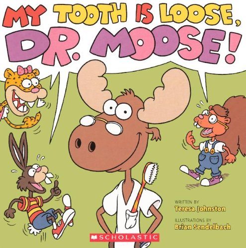 My Tooth Is Loose, Dr. Moose! (Turtleback School & Library Binding Edition)