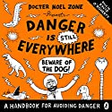Danger Is STILL Everywhere: Beware of the Dog: Danger Is Everywhere, Book 2 Audiobook by David O'Doherty Narrated by David O'Doherty