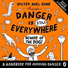 Danger Is STILL Everywhere: Beware of the Dog: Danger Is Everywhere, Book 2 (       UNABRIDGED) by David O'Doherty Narrated by David O'Doherty