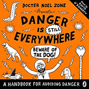 Danger Is STILL Everywhere: Beware of the Dog Audiobook