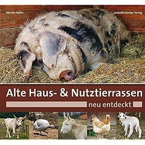 Alte Haus- & Nutztierrassen neu entdeckt