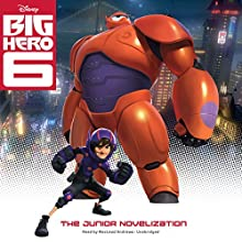 Big Hero 6: The Junior Novelization (       UNABRIDGED) by Disney Press Narrated by MacLeod Andrews
