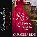 Silk and Scorn: The Silk Series Book 2 (       UNABRIDGED) by Cassandra Dean Narrated by Ana Clements