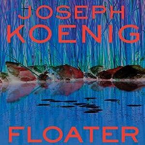 Floater | [Joseph L. Koenig]