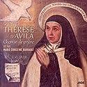 Chemin de prière | Livre audio Auteur(s) : Sainte Thérèse d'Avila Narrateur(s) : Marie-Christine Barrault